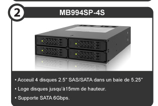 "MB994SP-4S, Fits 4 x 2.5"" SAS/SATA drives into a 5.25"" bay, Accommodates Drives with up to 15mm height, Support SATA 6Gbps."